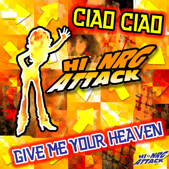 CIAO CIAO - Give Me Your Heaven