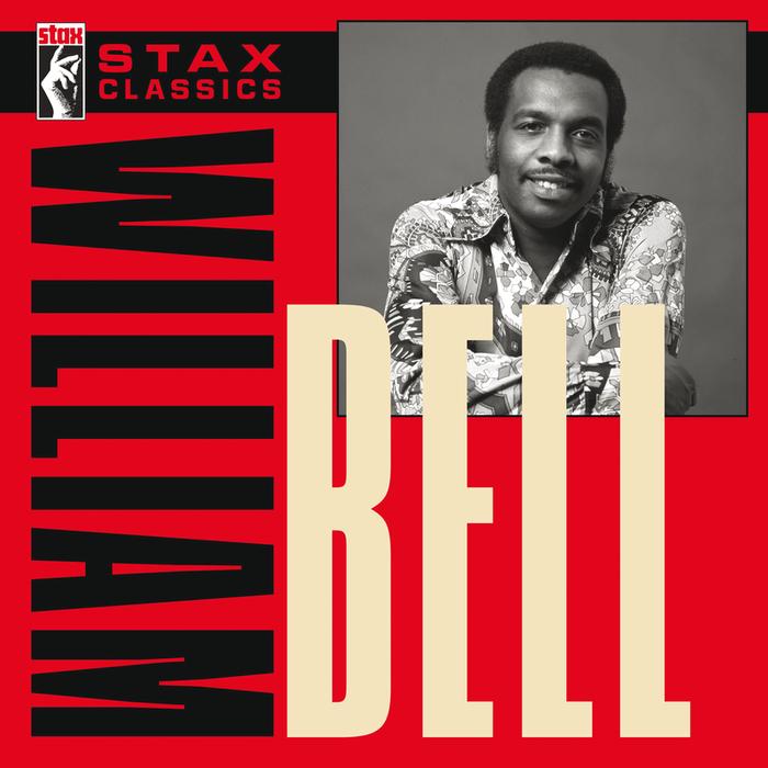 WILLIAM BELL - Stax Classics
