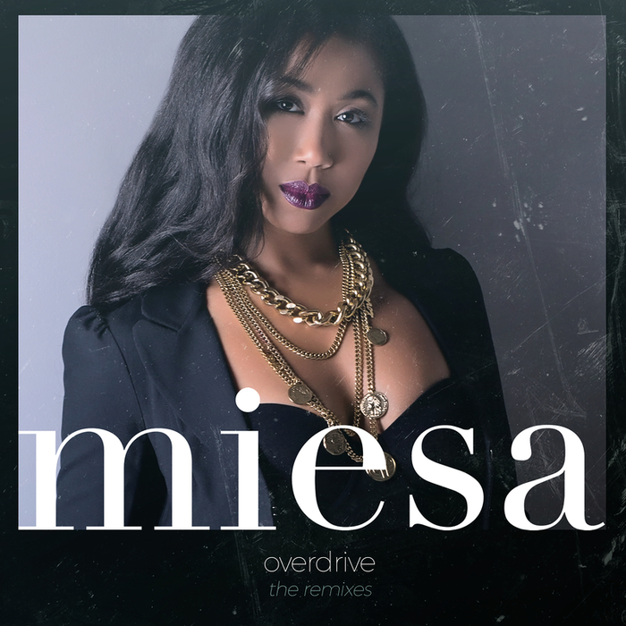 MIESA - Overdrive (The Remixes)