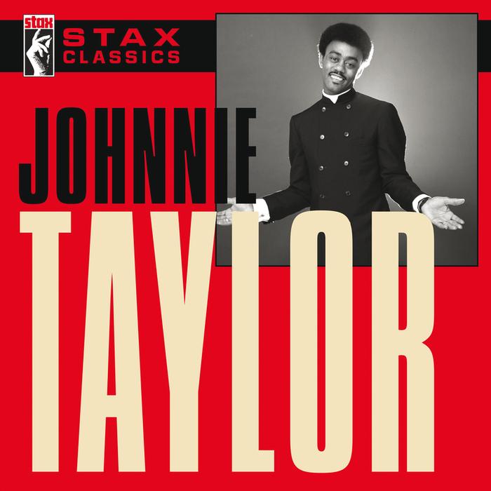 JOHNNIE TAYLOR - Stax Classics