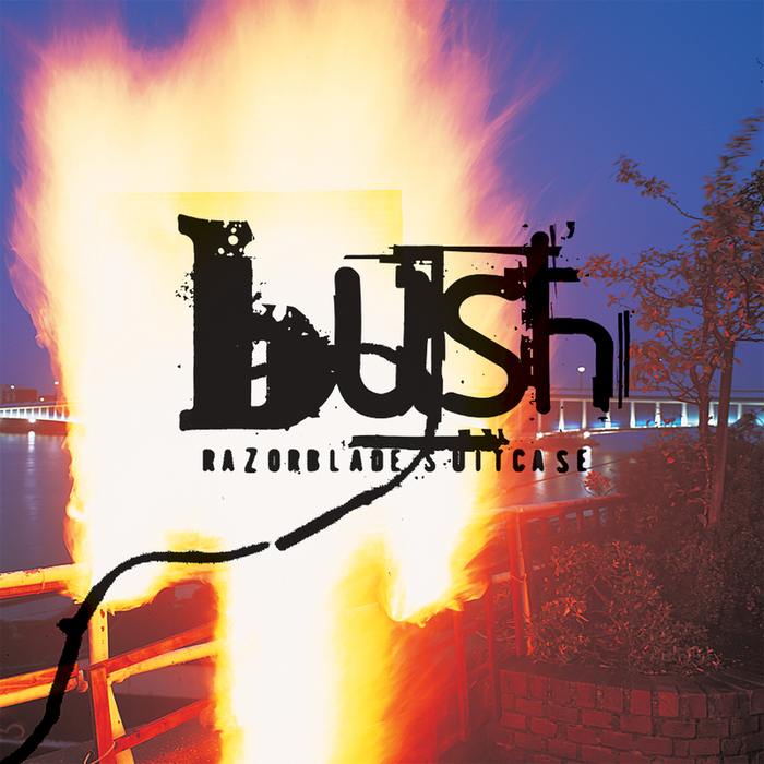 BUSH - Razorblade Suitcase (Remastered)