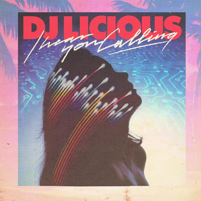 DJ LICIOUS - I Hear You Calling (Remixes)