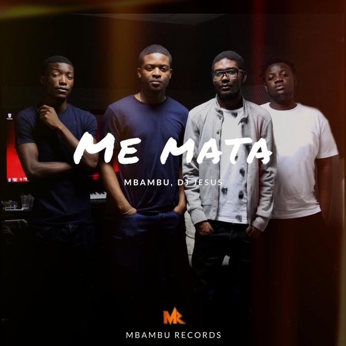 MBAMBU/DJ JESUS - Me Mata