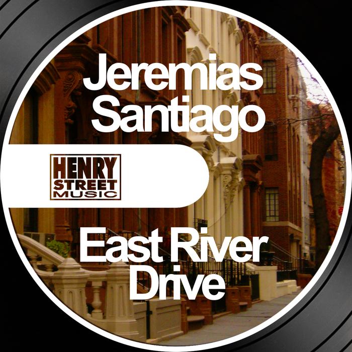 JEREMIAS SANTIAGO - East River Drive