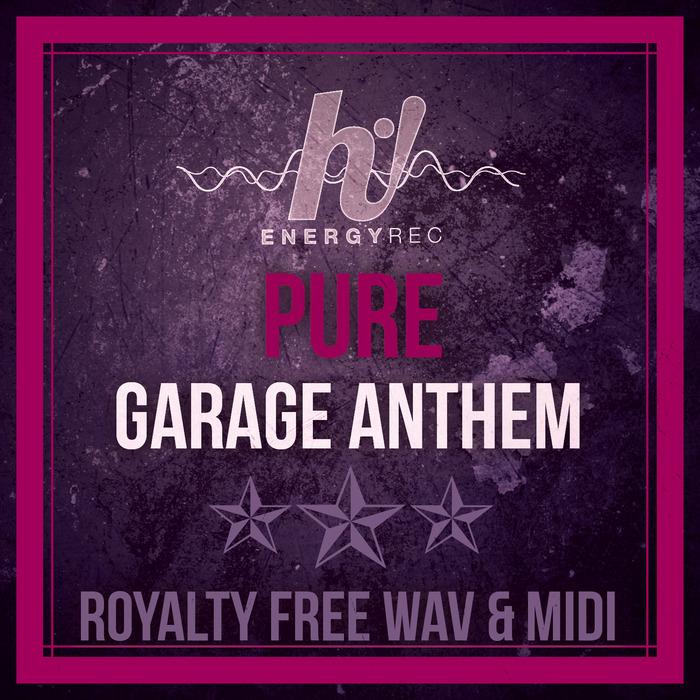 HI! ENERGY RECORDS - Pure Garage Anthem (Sample Pack WAV/MIDI)