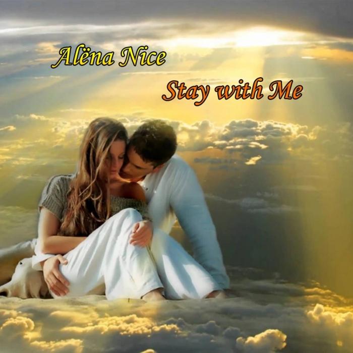 ALENA NICE - Stay With Me