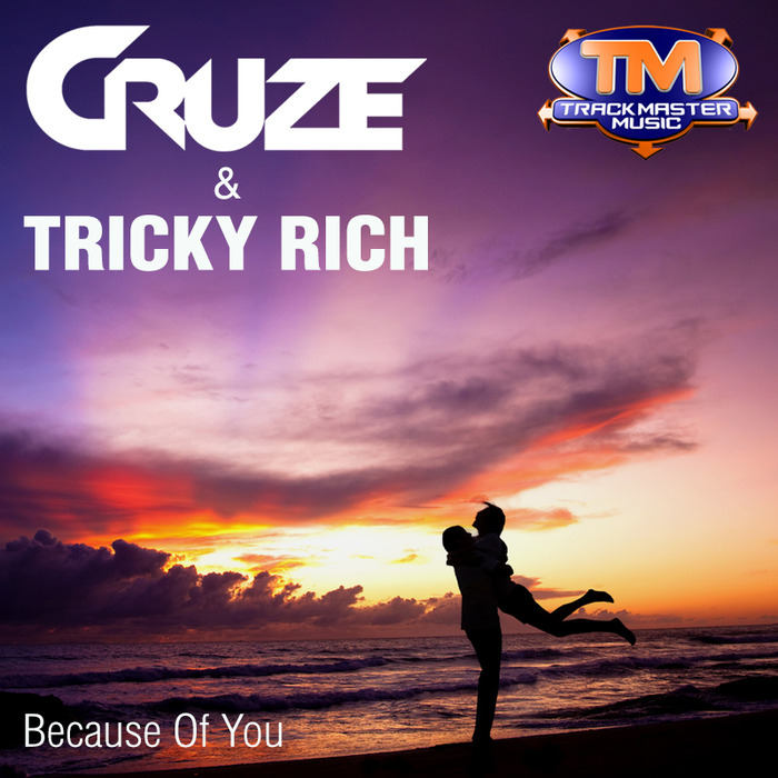 CRUZE & TRICKY RICH - Because Of You