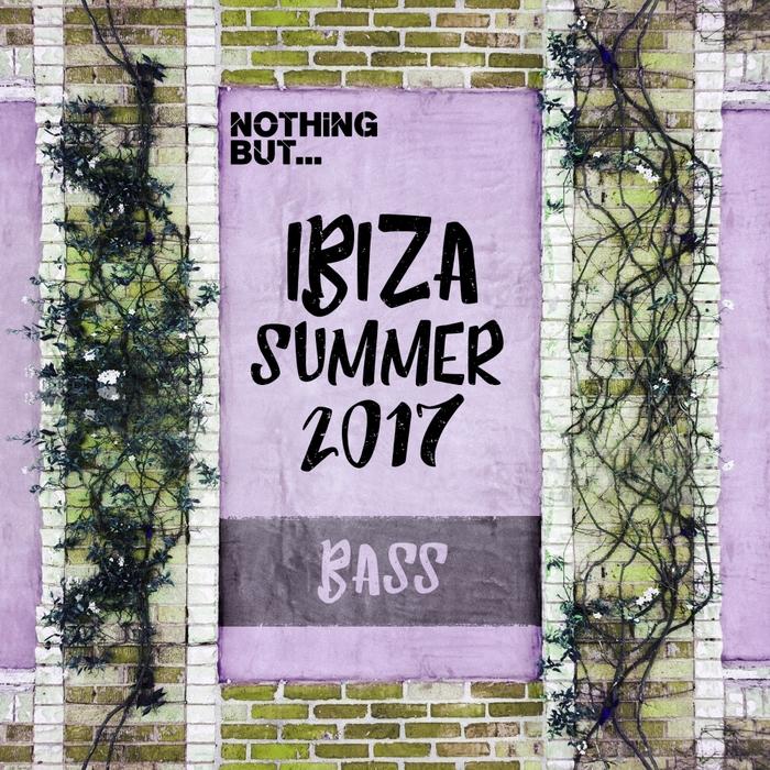 VARIOUS - Nothing But... Ibiza 2017 Summer Bass