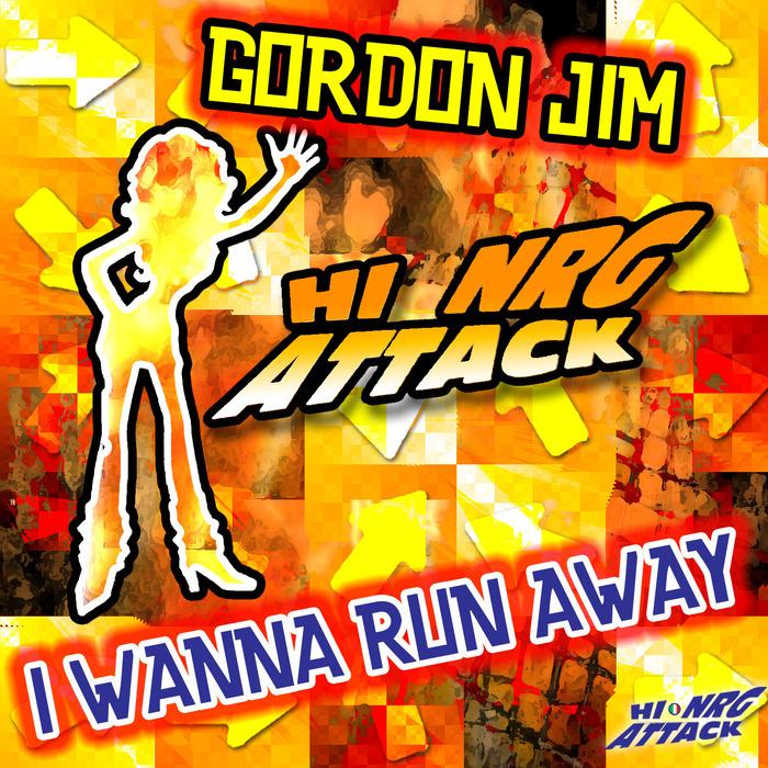GORDON JIM - I Wanna Run Away