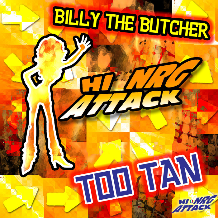 BILLY THE BUTCHER - Too Tan