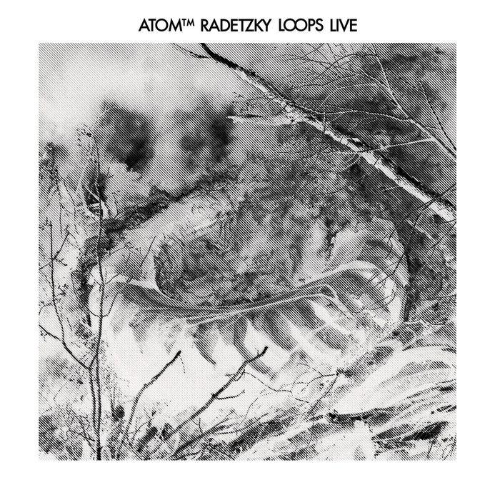 ATOM TM - Radetzky Loops (Live)