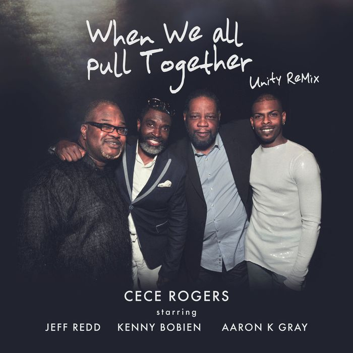 CECE ROGERS feat JEFF REDD - When We All Pull Together Unity Rmx