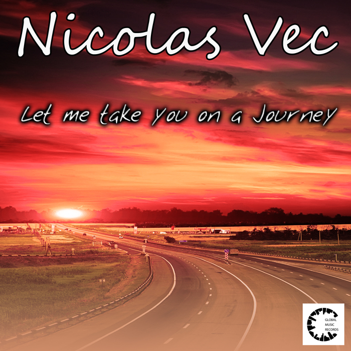 NICOLAS VEC - Let Me Take You On A Journey