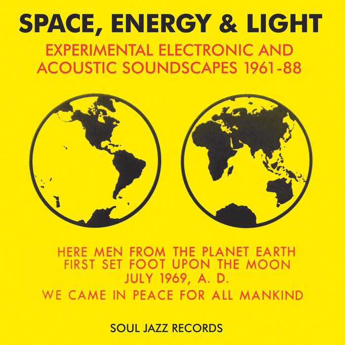 VARIOUS - Soul Jazz Records Presents Space, Energy & Light/Experimental Electronic And Acoustic Soundscapes 1961-88