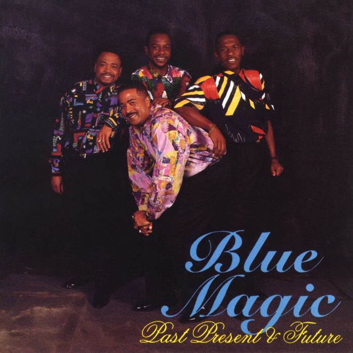 BLUE MAGIC - Past, Present & Future