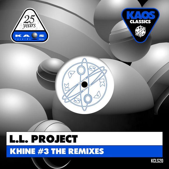 LL PROJECT - Khine #3 Remixes