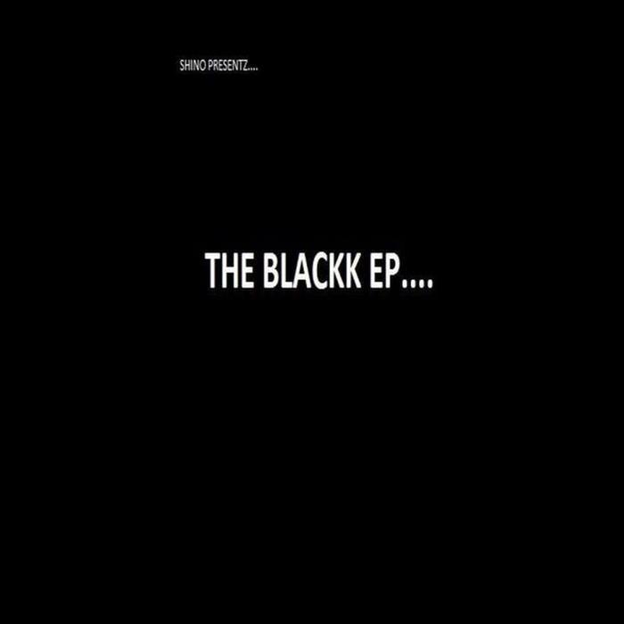 SHINO BLACKK - The Blackk EP