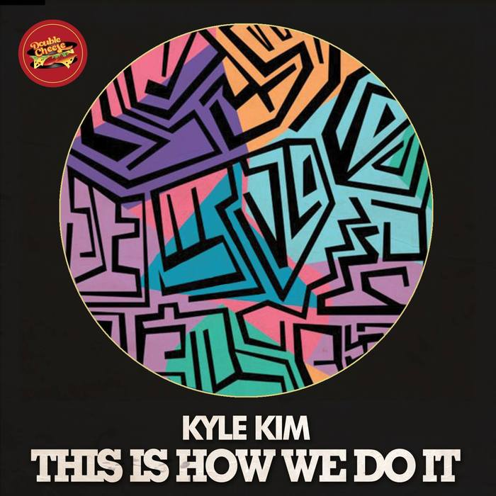 KYLE KIM feat GORDON CHAMBERS - This Is How We Do It
