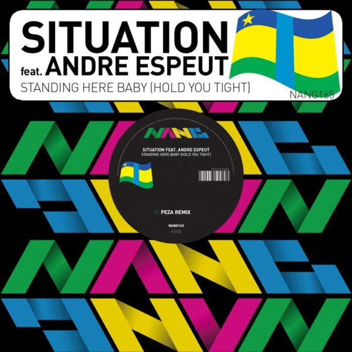 SITUATION feat ANDRE ESPEUT - Standing Here Baby (Hold You Tight)