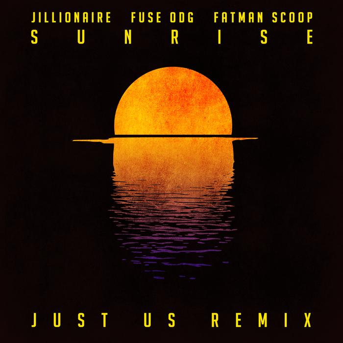 JILLIONAIRE/FUSE ODG/FATMAN SCOOP - Sunrise