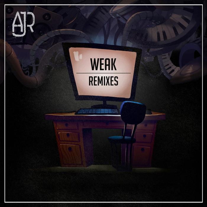 AJR - Weak (Remixes)