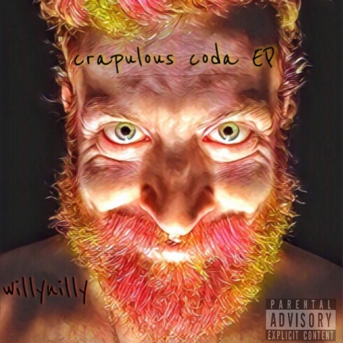 WILLYNILLY - Crapulous Coda EP (Explicit)