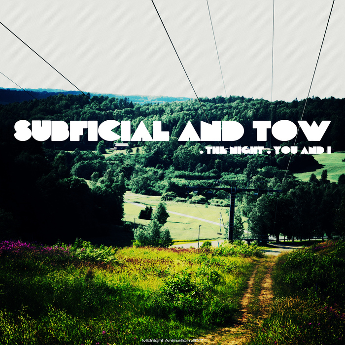 SUBFICIAL & TOW - The Night