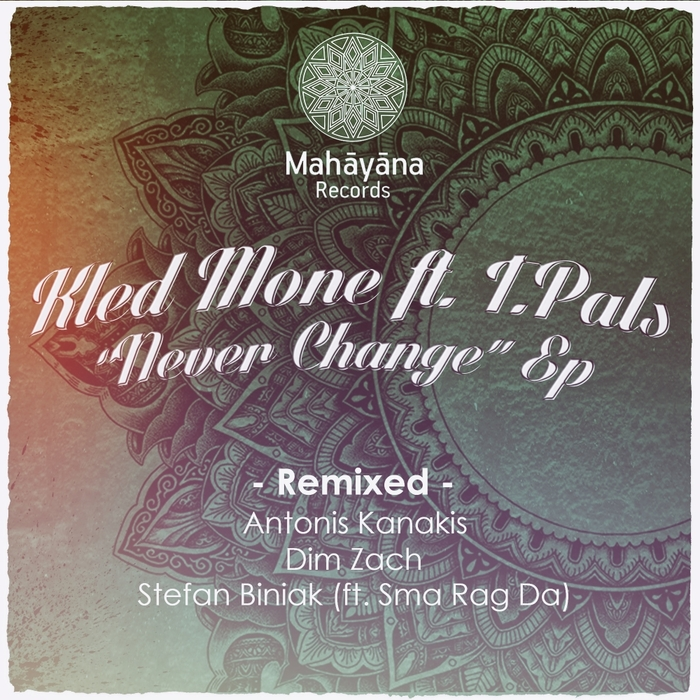 KLED MONE - Never Change (Remixes)