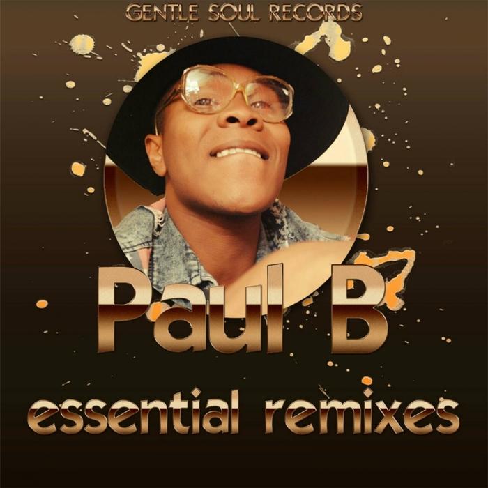 PAUL B - Essential (Remixes)