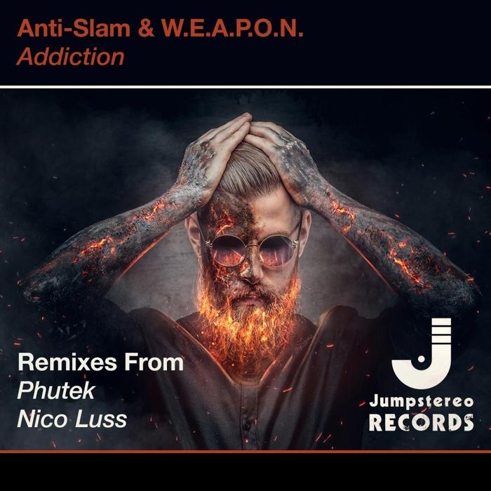 ANTI-SLAM & WEAPON - Addiction