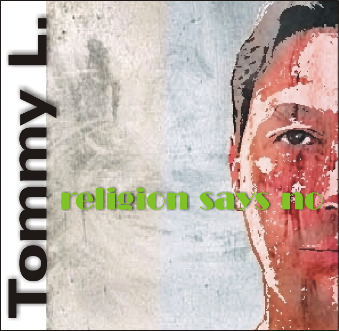 TOMMY L - Religion Says No