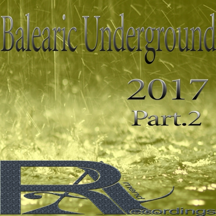 VARIOUS - Balearic Underground 2017 (Part 2)