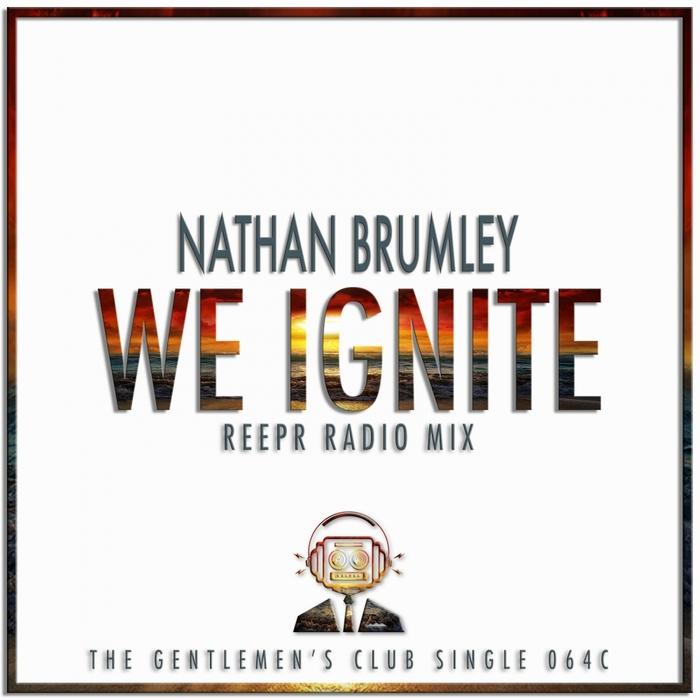 NATHAN BRUMLEY - We Ignite