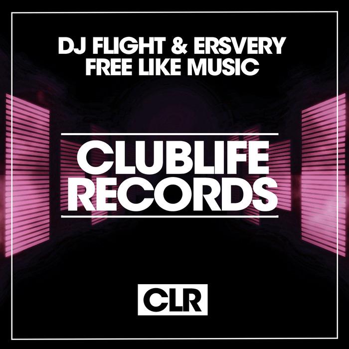DJ FLIGHT & ERSVERY - Free Like Music
