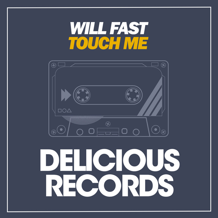 WILL FAST - Touch Me
