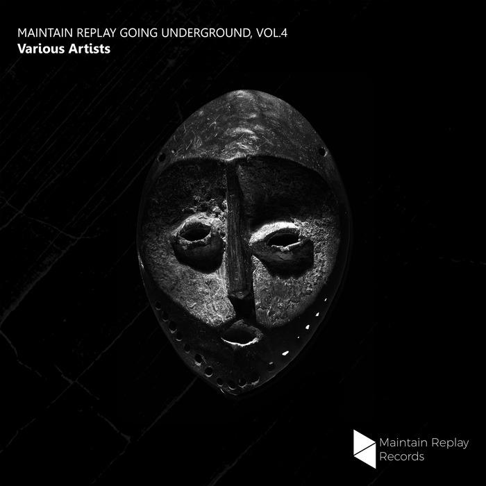 VARIOUS - Maintain Replay Going Underground Vol 4
