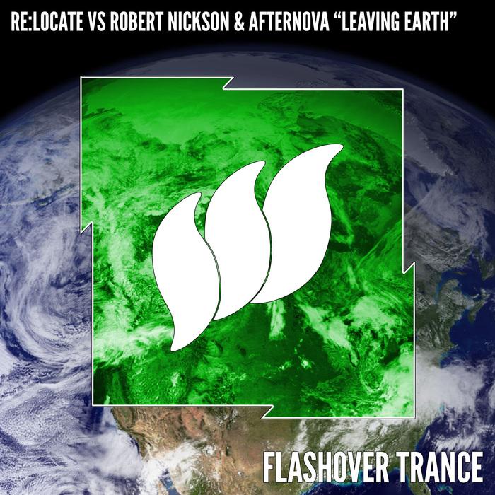 RE:LOCATE vs ROBERT NICKSON & AFTERNOVA - Leaving Earth