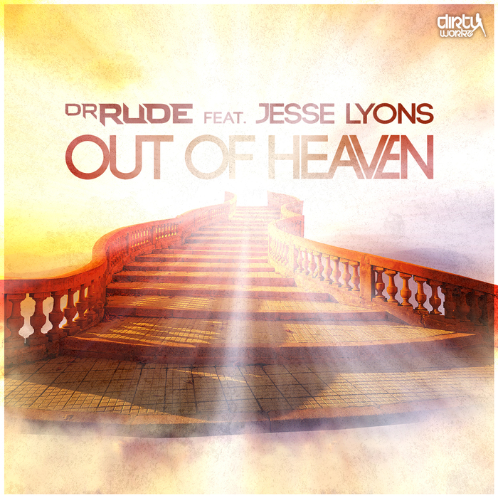 DR RUDE feat JESSE LYONS - Out Of Heaven
