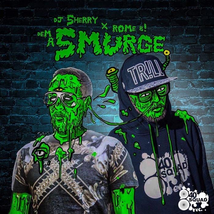 DJ SHERRY/ROME B! - Dem A Smurge