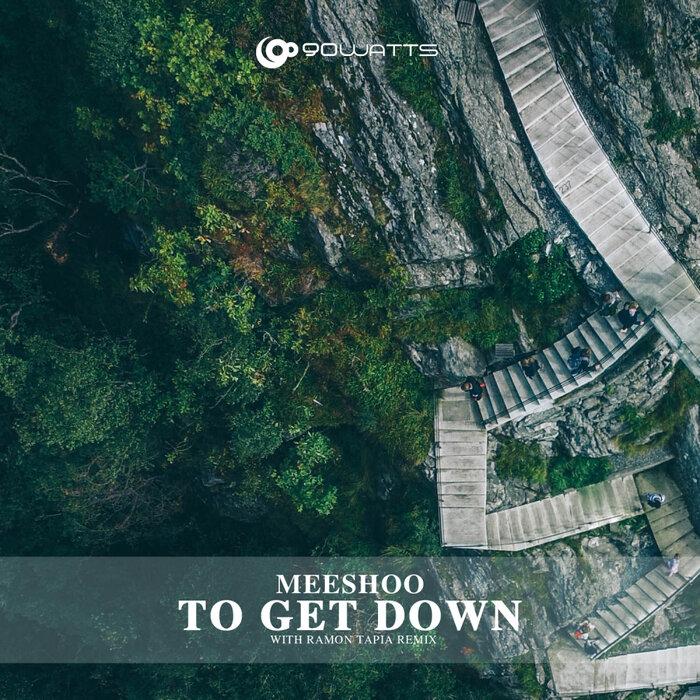 MEESHOO - To Get Down