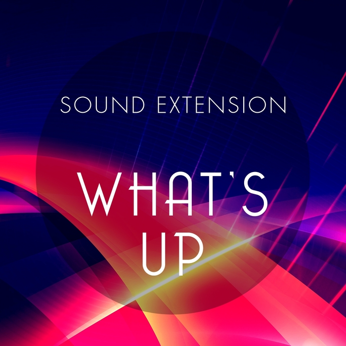 SOUND EXTENSION - What's Up