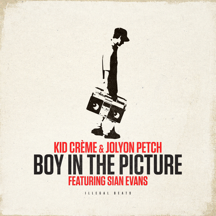 KID CREME/JOLYON PETCH/SIAN EVANS - Boy In The Picture