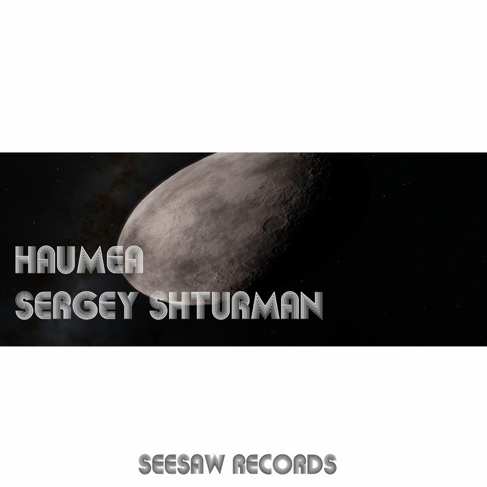 SERGEY SHTURMAN - Haumea