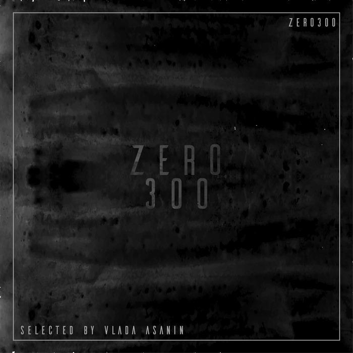 VARIOUS - Zero 300 Selected By Vlada Asanin