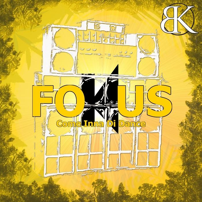 FOKUS - Come Inna Di Dance