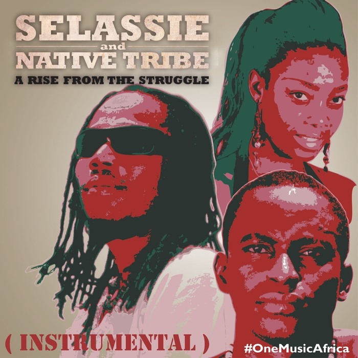 SELASSIE & NATIVE TRIBE - A Rise From The Struggle (Instrumental) (Riddim)