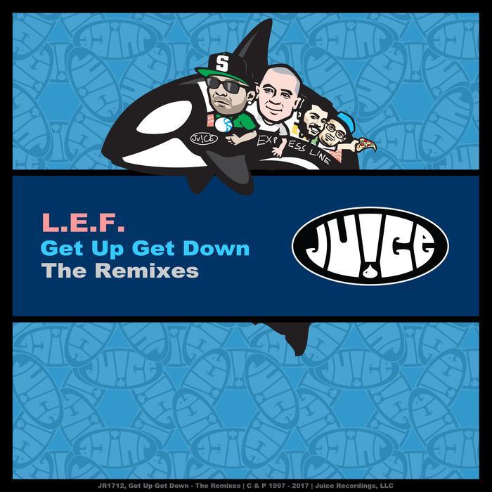 LEF - Get Up Get Down-The Remixes