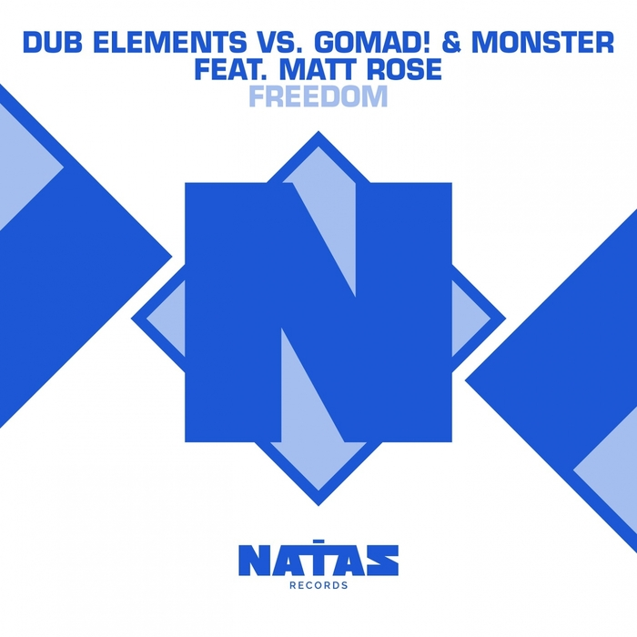 DUB ELEMENTS/GOMAD! & MONSTER feat MATT ROSE - Freedom