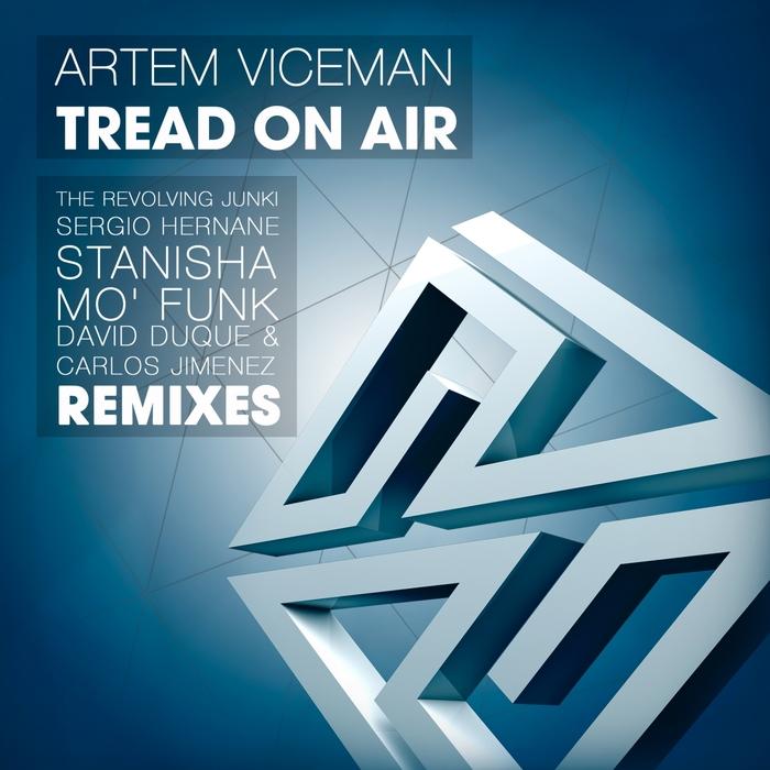 ARTEM VICEMAN - Tread On Air (The Remixes)