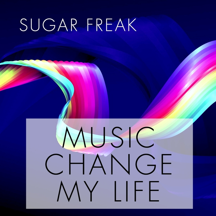 SUGAR FREAK - Music Change My Life